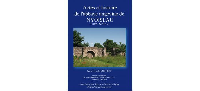 ACTES ET HISTOIRE DE L'ABBAYE ANGEVINE DE NYOISEAU