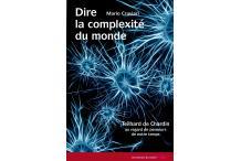 DIRE LA COMPLEXITÉ DU MONDE - Teilhard de Chardin au regard de penseurs de notre temps