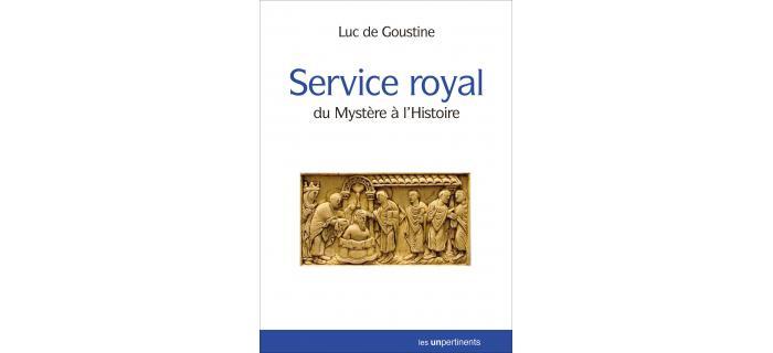 SERVICE ROYAL du Mystère à l'Histoire