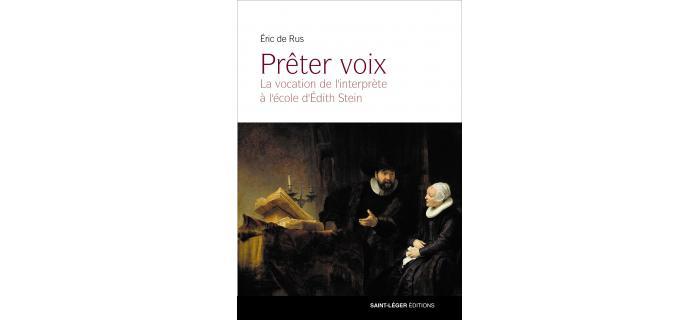 PRÊTER VOIX - La vocation de l'interprète à l'école d'Edith Stein