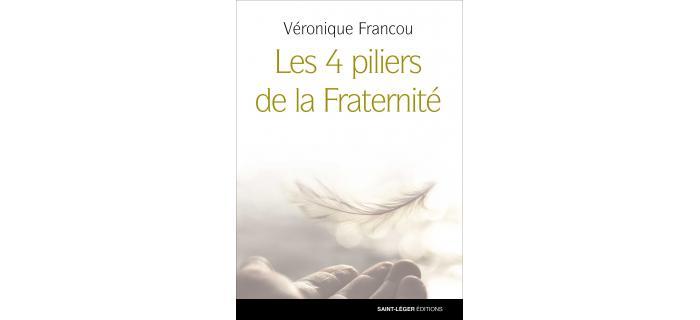 LES 4 PILIERS DE LA FRATERNITÉ