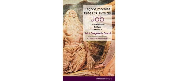 LEÇONS MORALES TIRÉES DU LIVRE DE JOB (tome 1)